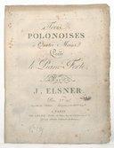 3 Polonaises à 4 mains pour le piano-forte par J. Elsner