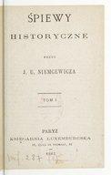 Śpiewy historyczne przez J. U. Niemcewicza. Tom I. Avec musique à 1 voix et piano de différents auteurs