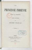 Une Princesse indienne avant la conquête, roman historique, par Désiré Charnay
