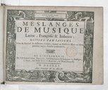Meslanges de musique latine française & italienne ; divisez par saisons. Suite du recueil de différents auteurs, donné au public de mois en mois, pendant trente années consécutives