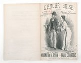 L'amour brisé ! : romance / paroles de Villemer et H. Ryon ; musique de Paul Courtois ; créée par Sarrus au XIXe Siècle et Mialet aux Ambassadeurs