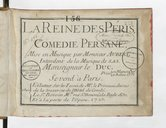 La Reine des Péris. Comedie persane. Mise en musique par Monsieur Aubert,...