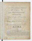 La villanella rapita ou La villageoise enlevée . Opera bouffon en trois actes, représenté au théâtre de Monsieur en 1789. Musique italienne de diférens célébres compositeurs, paroles italienne traduite en françaises, par...