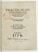 PRACTICAE MV = // SICAE PRAECEPTA, // PVERITIAE INSTITVENDAE // gratia, ad certam metho = // dum revocata, per // IOANNEM ZANGE = // rum Oenipontanum. // LIPSIAE, // In officina Typographica // Georgij Hantzsch.// ANNO //...
