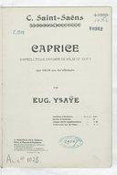 Caprice d'après l'étude en forme de valse, op. 52 N° 6 : pour violon avec accompagnement d'orchestre / par Eug. Ysaÿe