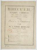 II. Recueil d'Airs choisis tirés d'Alcimadure & autres avec accompagnement de harpe...par Mr l'Abbé Boilli, bénéficier de la S.te Chapelle...