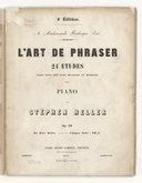 L'Art de phraser. 24 études dans tous les tons majeurs et mineurs, pour piano par Stéphen Heller, op. 16...
