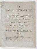 Le Faux serment ou la matrone de Gonesse, comédie en deux actes, mêlée d'ariettes, représentée pour la 1re fois à Paris, sur le théâtre de Monseigneur le comte de Beaujolais au Palais Royal le 31 xbre 1785, par M....