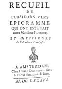 Recueil de plusieurs vers, épigramme [sic], qui ont esté fait entre M. Furetière, et MM. de l'Académie françoise