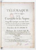 Télémaque dans l'Isle de la Calypso ou le triomphe de la Sagesse, tragédie lyrique en trois actes, représenté pour la 1ere fois sur le théâtre Faydeau, le 11 mai 1796 (v. s.) en floréal année 4e.. Paroles de P. Dercy.......