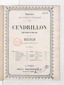 Cendrillon : opéra comique en 3 actes / musique de Nicolo ; avec accompagnement de piano