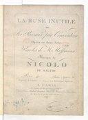 La Ruse inutile ou les Rivaux par convention, opéra en 2 actes, opéra en 2 actes, paroles de Mr Hoffmann
