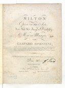 Milton. . Opéra en un acte de MM Jouy et Dieulafoy, mis en musique par Gaspard Spontini,...