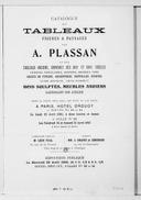 Catalogue des tableaux, figures et paysages par A. Plassan et des tableaux anciens, gravures des XVIIe et XVIIIe siècles..., bois sculptés, meubles anciens garnissant son atelier... vente... les 23, 24 et 25 avril 1903......
