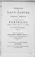 Catalogue des eaux-fortes de Charles Meryon et de la nombreuse réunion de portraits formant la première partie de la collection de M. Victor Bouvrain, architecte... / [expert] Loys Delteil