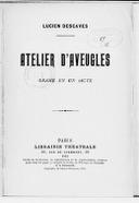 Atelier d'aveugles, drame en 1 acte. (Paris, Théâtre du Grand-Guignol, 9 mai 1911.)