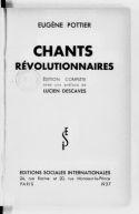 Chants révolutionnaires . Édition complète avec une préface de Lucien Descaves