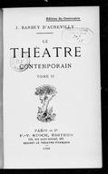Le Théâtre contemporain.  T. II. - 1908 / J. Barbey d'Aurevilly ; Préface de Lucien Descaves
