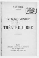 Mes souvenirs sur le Théâtre-libre / Antoine