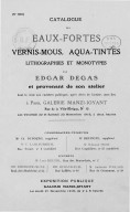 Catalogue des eaux-fortes, vernis-mous, aqua-tintes, lithographies et monotypes par Edgar Degas et provenant de son atelier... : [3e vente] / [expert] Loys Delteil