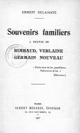 Souvenirs familiers à propos de Rimbaud, Verlaine, Germain Nouveau / Ernest Delahaye