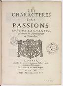 Les characteres des passions . Par le Sr de La Chambre, medecin de monseigneur le Chancelier.