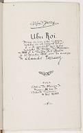 Ubu Roi : drame en cinq actes en prose / Alfred Jarry ; restitué en son intégralité tel qu'il a été représenté par les marionnettes du théâtre des Phynances en 1888 et le Théâtre de l'Œuvre le 10 décembre 1896 avec la...