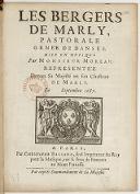 Les Bergers de Marly, pastorale ornée de danses, mise en musique par M. Moreau, représentée devant Sa Majesté en son chasteau de Marly, le septembre 1687