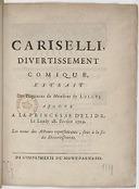 Cariselli, divertissement comique extrait des Fragments de M. de Lully, ajouté à la Princesse d'Elide le lundy 28 Février 1729
