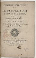 Concert spirituel ou Le peuple juif délivré par Esther : idylle / Composé par M. de B. ; get mis en musique par M. Moreau,...