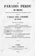 Le Paradis perdu de Milton (chants I et II et chant XI depuis le vers 133 jusqu'au vers 375) suivi de l'Essai sur l'homme de Pope. Nouvelle édition accompagnée de notes philologiques et d'aperçus critiques... par M. de...