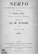 Nerto, drame lyrique en 4 actes, livret de Maurice Léna d'après le poème de Mistral, musique de Ch.-M. Widor