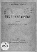 Bonhomme Misère, légende en 3 tableaux, en vers. [Paris, Odéon, 11 décembre 1877.]