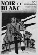 Noir et blanc : bi-hebdomadaire illustré du dimanche et du jeudi / dirigé par Pierre Benoit,... et Roland Dorgelès,...