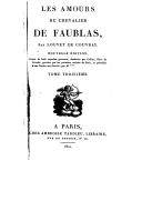 Les amours du chevalier de Faublas. T. 3 / , par Louvet de Coudray. Nouvelle édition, ornée de huit superbes gravures, dessinées par Collin... et précédée d'une notice sur Louvet, par M***