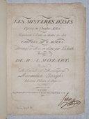 Les mistères d'Isis, Opéra en quatre actes. Représenté à Paris au Théâtre des Arts, paroles de E. Morel. Arrangé et mis en scène par Lachnith. Musique de W. A. Mozart, dédié à Son A. S. Monseigneur Maximilien Josephe,...