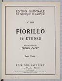 36 études pour violon / Fiorillo ; nouvelles révision et annotations par Lucien Capet ; [préface d'Henry Expert]