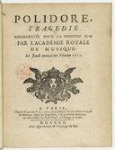 Polidore, tragédie [de J.-L.-I. de La Serre]... [Paris, Académie royale de musique, 15 février 1720.]