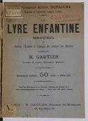 La Lyre enfantine. Recueil de petits Chants à l'usage de toutes les écoles, classés par H. Gautier,.... Premier [- Quatrième] cahier