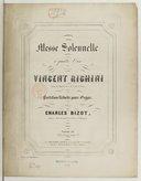 Messe solennelle à quatre voix par Vincent Righini..., partition réduite pour orgue par Charles Bizet...