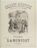 Galante Aventure opéra-comique en 3 actes de E. Guiraud. Polka (pour piano) de B. de Monfort