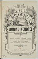 20 Mélodies [Chant et piano] / de M. Edmond Membrée ; paroles de MM Barbaroux, Jules Barbier, Blanchemain ...