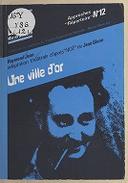 """Une ville d'or : [Marseille, Théâtre de la Criée, 27 mai 1981] / Raymond Jean ; adaptation théâtrale d'après """"Noé"""" de Jean Giono"""
