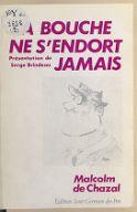 La bouche ne s'endort jamais / Malcolm de Chazal ; préface de Serge Brindeau