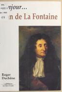 Bonjour... Jean de La Fontaine / Roger Duchêne