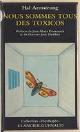 Nous sommes tous des toxicos / Hal Armstrong ; préfaces de Jean-Marie Domenach et du D Jean Thuillier