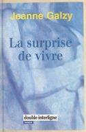 La surprise de vivre / Jeanne Galzy ; préf. d'Hélène de Monferrand