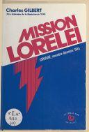 Mission Lorelei : en Lorraine occupée, 5 novembre-24 décembre 1944 / Charles Gilbert