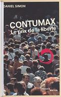 Contumax : le prix de la liberté / Daniel Simon