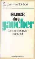 Éloge du gaucher : dans un monde manchot / Jean-Paul Dubois